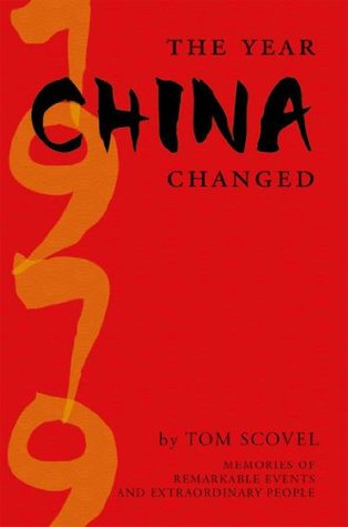 The Year China Changed Tom Scovel