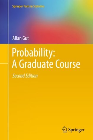 Probability: A Graduate Course: 75  by  Allan Gut