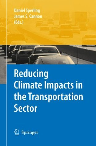 Reducing Climate Impacts in the Transportation Sector  by  Daniel Sperling