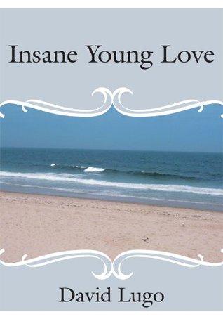 Insane Young Love David Lugo