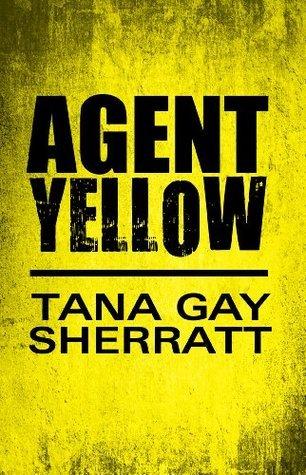 Agent Yellow Tana G. Sherratt
