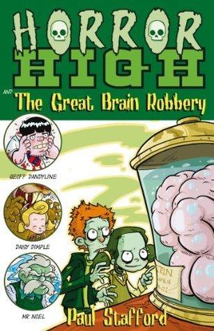 Horror High 3: The Great Brain Robbery Paul Stafford
