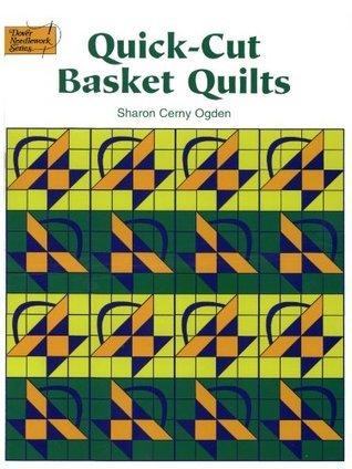 Quick-Cut Basket Quilts Sharon Cerny Ogden