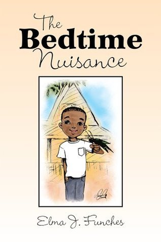 The Bedtime Nuisance  by  Elma J. Funches
