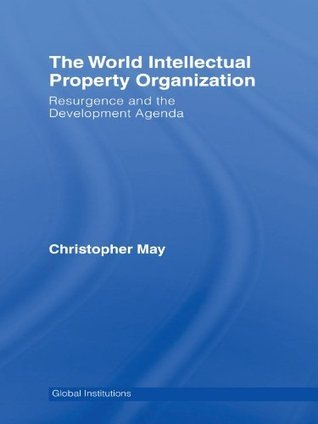 The World Intellectual Property Organisation Christopher May