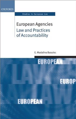 European Agencies: Law and Practices of Accountability  by  Madalina Busuioc