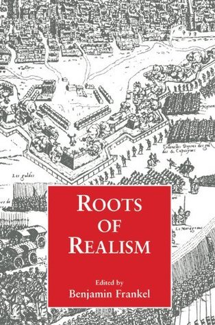 Roots of Realism (Cass Series on Security Studies)  by  Benjamin Frankel
