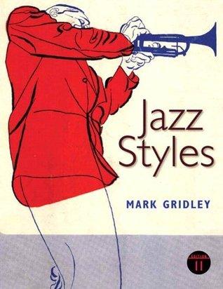 Jazz Styles (11th Edition) Mark C. Gridley