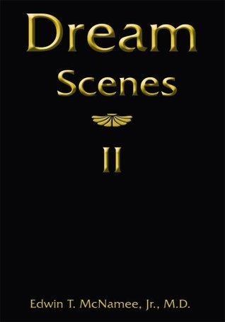 Dream Scenes II  by  Edwin T. McNamee Jr.