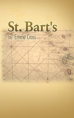 St. Barts (St. Barts #1-2)  by  Emme Cross