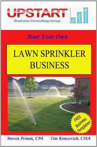 Lawn Sprinkler Business  by  Steven Primm