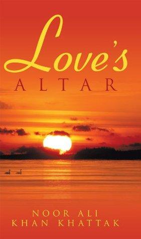 Loves Altar Noor Ali Khan Khattak