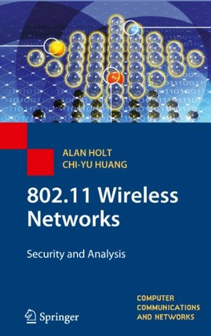 802.11 Wireless Networks: Security and Analysis Alan Holt