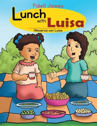 Lunch with Luisa: Almuerza con Luisa Fidell James