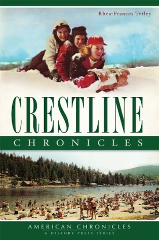 Crestline Chronicles (American Chronicles)  by  Rhea-Frances Tetley