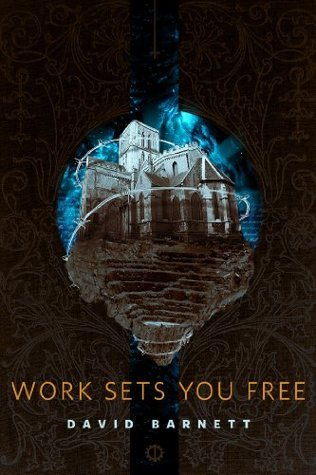 Work Sets You Free: A Tor.Com Original  by  David  Barnett
