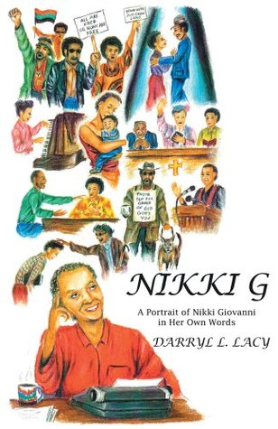 Nikki G: A Portrait of Nikki Giovanni in Her Own Words  by  Darryl L. Lacy