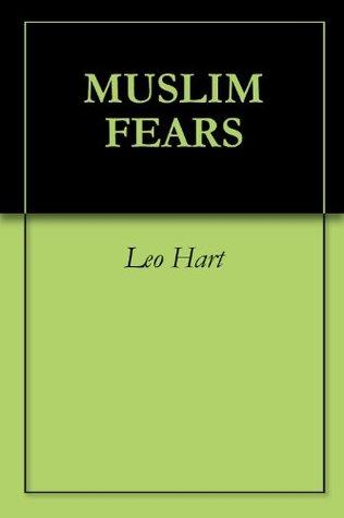 Muslim Fears  by  Leo Hart