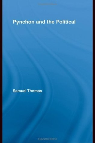 Pynchon and the Political Samuel Thomas