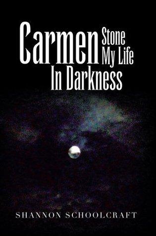 Carmen Stone My Life In Darkness Shannon Schoolcraft