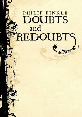 Doubts and Redoubts: Selected Poems Philip Finkle