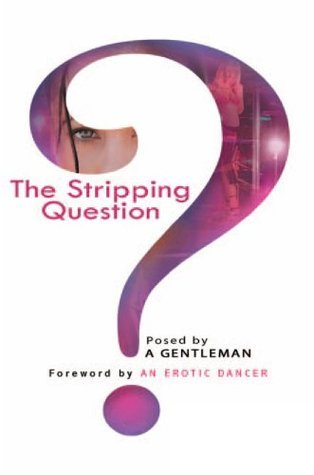 The Stripping Question  by  A Gentleman