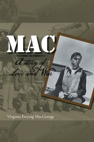 MAC : A story of Love and War Virginia Freytag Macgeorge
