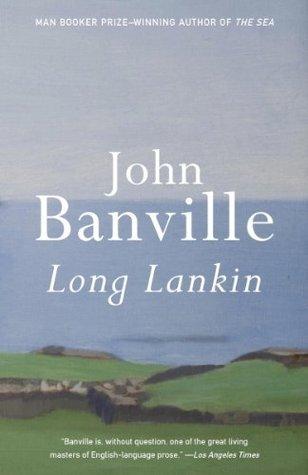Long Lankin: Stories John Banville