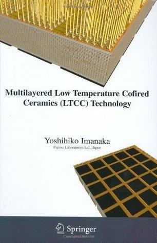Multilayered Low Temperature Cofired Ceramics (LTCC) Technology Yoshihiko Imanaka