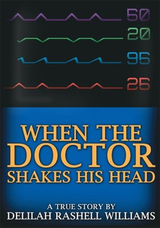 When the Doctor Shakes His Head  by  Delilah Rashell