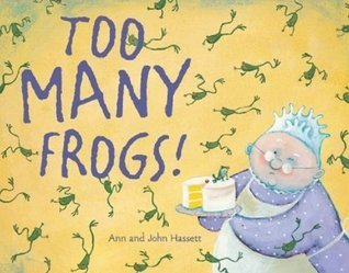 Too Many Frogs  by  Ann Hassett
