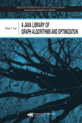 A Java Library of Graph Algorithms and Optimization  by  Hang T. Lau