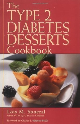 Type 2 Diabetes Desserts Cookbook, The Lois Soneral