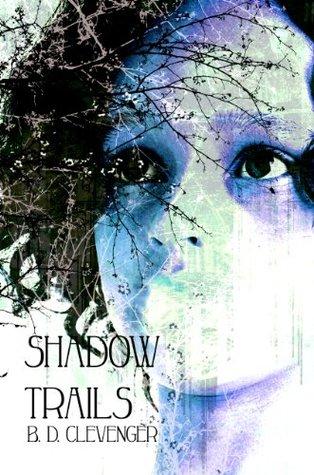 Shadow Trails B.D. Clevenger