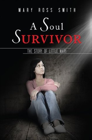 A Soul Survivor  by  Mary Ross Smith