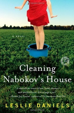 Cleaning Nabokovs House: A Novel  by  Leslie Daniels