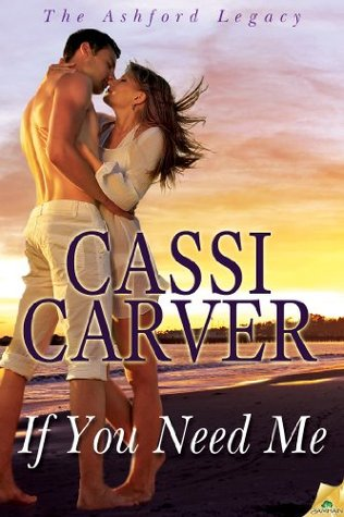 If You Need Me  by  Cassi Carver