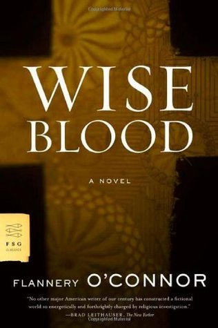 Wise Blood: A Novel Flannery OConnor