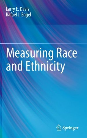 Measuring Race and Ethnicity  by  Larry E.  Davis