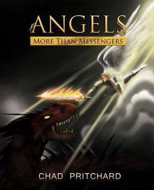 Angels: More Than Messengers  by  Chad Pritchard