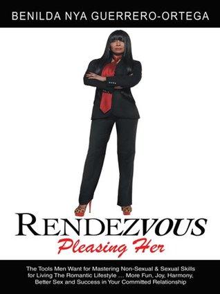 Rendezvous: Pleasing Her  by  Benilda Nya Guerrero-Ortega
