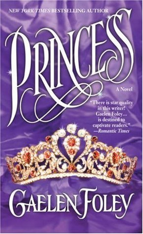 Princess: (Book 2 in the Ascension Trilogy)  by  Gaelen Foley