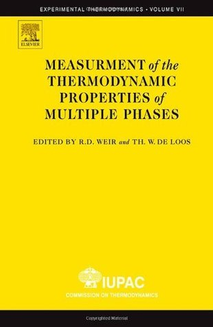 Measurement of  the Thermodynamic Properties of Multiple Phases, Volume VII  by  Ron D. Weir