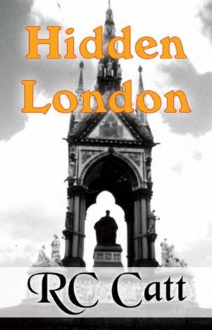 Hidden London  by  Rc Catt