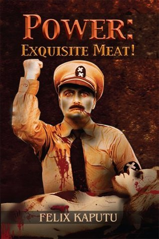 Power: Exquisite Meat! Felix Kaputu