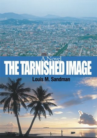 The Tarnished Image:A Novel  by  Louis Sandman
