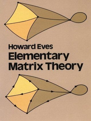 Elementary Matrix Theory (Dover Books on Mathematics)  by  Howard Eves