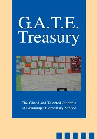 G.A.T.E. Treasury  by  Guadalupe Elementary