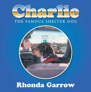 Charlie, the famous shelter dog  by  Rhonda Garrow