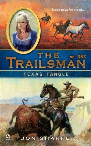 Texas Tangle (The Trailsman, #352)  by  Jon Sharpe